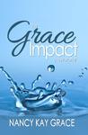 The Grace Impact by Nancy Kay Grace