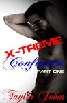 X~Treme Confusion, part one