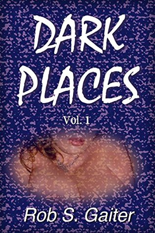 Dark Places, Vol. 1 (Uncensored): Sexy Big Boobs