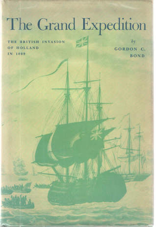 The Grand Expedition: The British Invasion of Holland in 1809