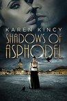 Shadows of Asphodel by Karen Kincy