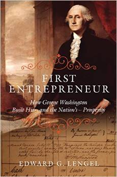 First Entrepreneur: How George Washington Built His -- and the Nation's -- Prosperity