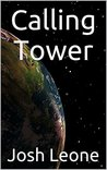 Calling Tower by Josh Leone