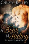A Bear In Hiding (The Marked, #2)