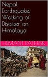 Nepal Earthquake: Walking of Disaster on Himalaya