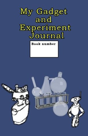 My Gadget and Experiment Journal