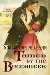 Tamed by the Buccaneer by Normandie Alleman