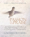 Passion & Praise - Inside a Christian Journal by Lou Mulford Greig