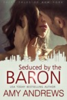 Seduced by the Baron (Fairy Tales of New York, #4)