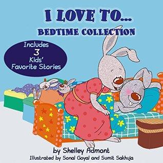 I Love To... Bedtime Collection (Bedtime Stories, Kids Books, Picture Books, Beginner Readers, Ages 2-8): Children's Books (Bedtime Stories Children's Books Collection)
