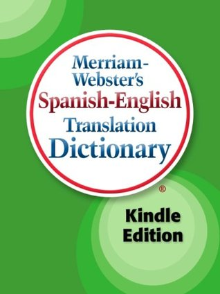 Merriam-Webster's Spanish-English Translation Dictionary