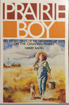 Prairie Boy: An Artist Tells of His Growing-Up Days on the Canadian Prairies