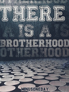 There is a Brotherhood by minusoneday