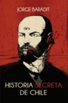 Historia secreta de Chile by Jorge Baradit