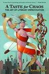Taste for Chaos: The Art of Literary Improvisation