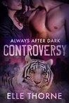 Controversy (Always After Dark #1)