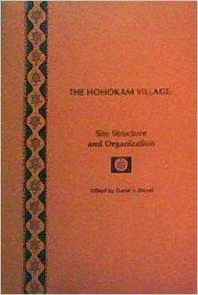 The Hohokam Village: Site Structure And Organization