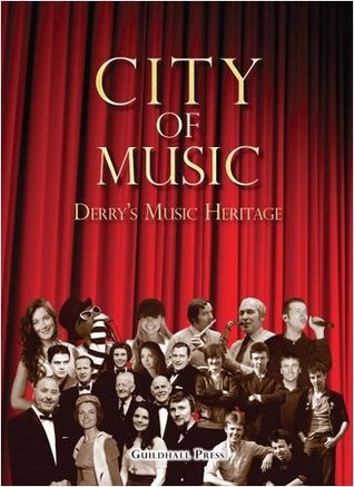 Ebook City of Music: Derry's Musical Heritage by Julieann Campbell DOC!