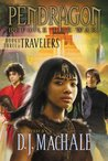The Travelers: Book Three (Pendragon: Before the War, #3)