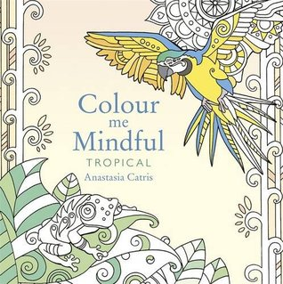 Color Me Mindful Tropical By Anastasia Catris