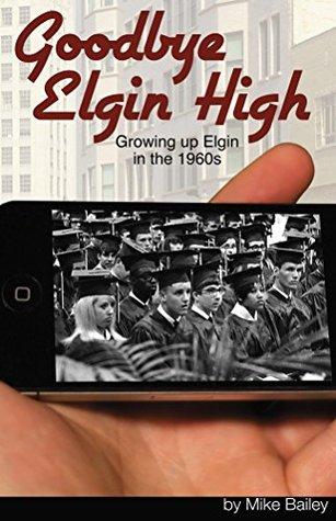 Goodbye Elgin High