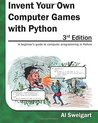 Invent Your Own Computer Games with Python, 3rd Edition