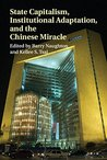 State Capitalism, Institutional Adaptation, and the Chinese Miracle (Comparative Perspectives in Business History)