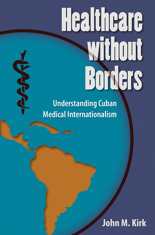 Healthcare without Borders: Understanding Cuban Medical Internationalism