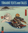 Tokaido Texts and Tales: Tokaido gojusan tsui by Kuniyoshi, Hiroshige, and Kunisada