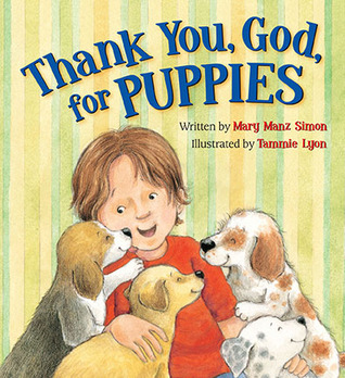 Thank You, God, For Puppies