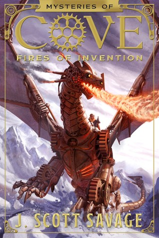 Fires of Invention by J. Scott Savage