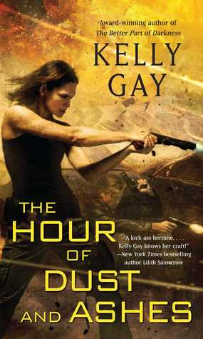 Ebook The Hour of Dust and Ashes by Kelly Gay DOC!