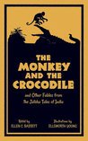 The Monkey and the Crocodile: and Other Fables from the Jataka Tales of India