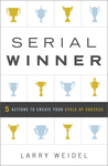 Serial Winner: 5 Actions to Create Your Cycle of Success