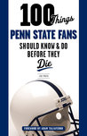 100 Things Penn State Fans Should Know  Do Before They Die