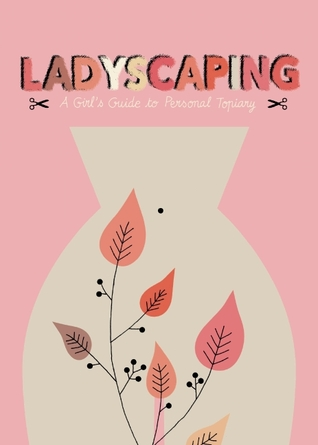 ladyscaping-a-girl-s-guide-to-personal-topiary