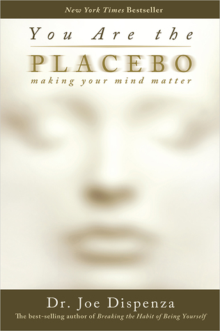 You are the placebo making your mind matter by joe dispenza fandeluxe Image collections