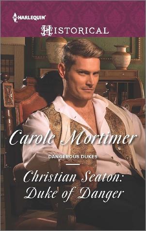Christian Seaton: Duke of Danger (Dangerous Dukes, #6)