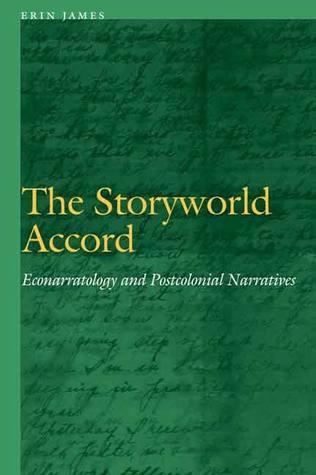 The Storyworld Accord: Econarratology and Postcolonial Narratives
