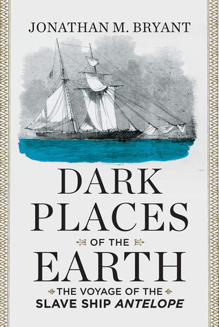 dark-places-of-the-earth-the-voyage-of-the-slave-ship-antelope
