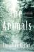The Animals: A Novel