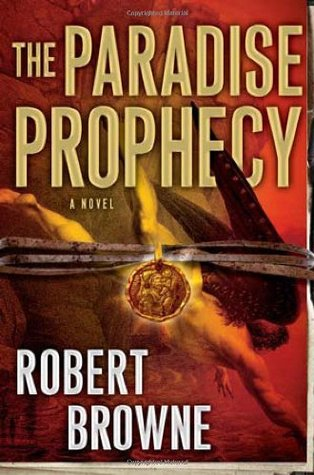 The Paradise Prophecy by Robert Gregory Browne