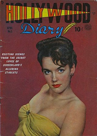 Hollywood Diary #3: Exciting Scenes from the Secret Loves of Screenland's Alluring Starlets!