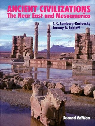 Ancient Civilizations: The Near East and Mesoamerica
