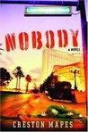 Nobody by Creston Mapes