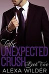 The Unexpected Crush, Book 2 by Alexa Wilder