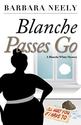 Blanche Passes Go(Blanche White 4)