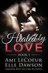 Healed by LOVE (Book 1 - Discovering Each Other)