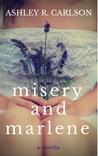 Misery and Marlene