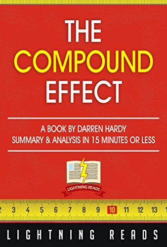 The Compound Effect: A Book by Darren Hardy |Summary & Analysis in 15 Minutes or Less